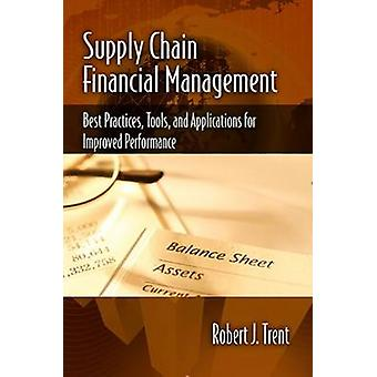 Supply Chain Financial Management - Best Practices - Tools and Applica