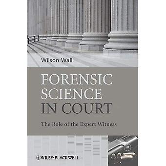 Forensische Wissenschaft vor Gericht: die Rolle des Sachverständigen Zeugen