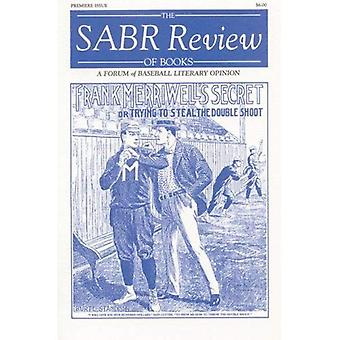 The Sabr Review of Books, Volume 1: A Forum of Baseball Literary Opinion