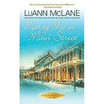 Gifte sig med mig på Main Street (Cricket Creek romaner)