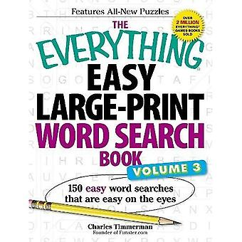 The Everything(r) Easy Large-Print Word Search Book, Volume III: 150 Easy Word Searches That are Easy on the Eyes (Everything Series)