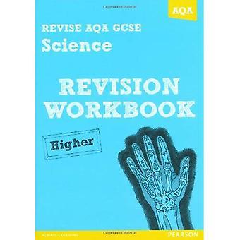 Revidera AQA: GCSE vetenskap A Revision arbetsbok högre (revidera AQA vetenskap)