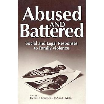 Abused and Battered  Social and Legal Responses to Family Violence by Knudsen & Dean