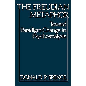 Die Freudsche Metapher in Richtung Paradigmenwechsel in der Psychoanalyse von Spence & Donald P.