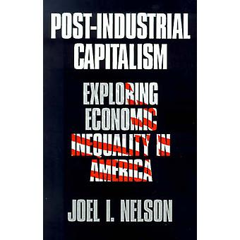 Capitalismo postindustriale esplorare disuguaglianza economica in America da Nelson & Joel mi.