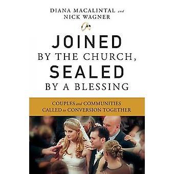 Rejoints par l'église scellé par une bénédiction des Couples et les communautés, convoquées à la Conversion par Macalintal & Diana