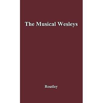 Le Musical Wesley par Routley & Erik