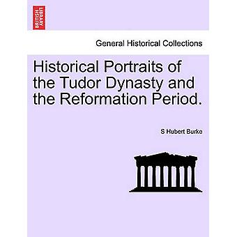 チューダー王朝と宗教改革期の歴史的肖像画。バーク & S ヒューバートによって。