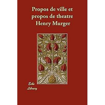Proposito di Ville Et Propos de Thtre di Murger & Henri