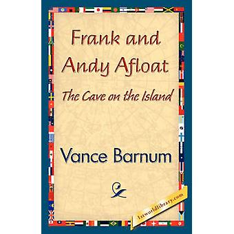 Frank and Andy Afloat by Vance Barnum & Barnum