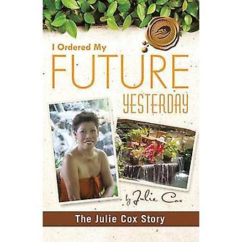 Ik bestelde mijn toekomst gisteren het Julie Cox verhaal door Cox & Julie
