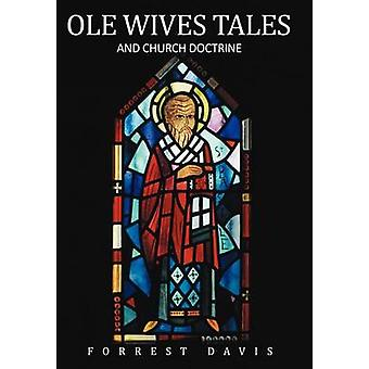 Ole Wives Tales and Church Doctrine by Davis & Forrest