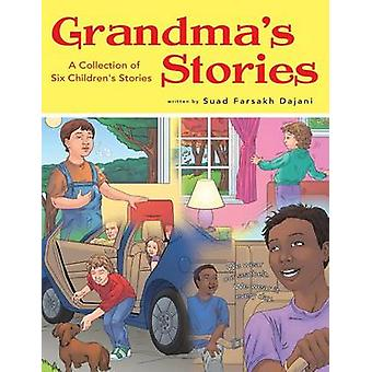 Grandmas Stories A Collection of Six Childrens Stories by Dajani & Suad Farsakh