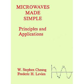 Microwaves Made Simple by W.Stephen Cheung