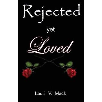 Rejected Yet Loved by Mack & Lauri