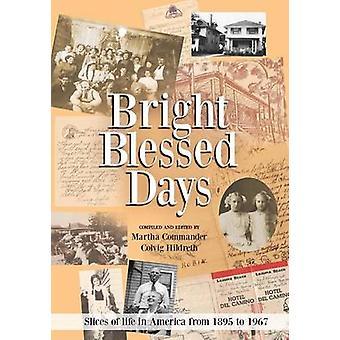 Bright Blessed Days by Martha Commander Colvig Hildreth