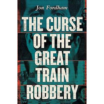 The Curse of The Great Train Robbery by Fordham & Jon