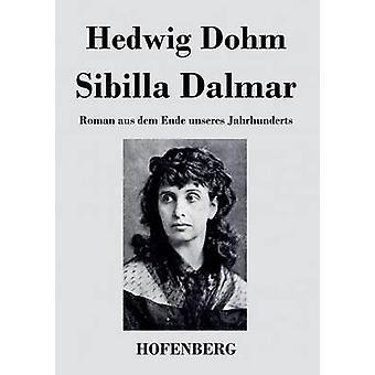 Sibilla Dalmar von Hedwig Dohm