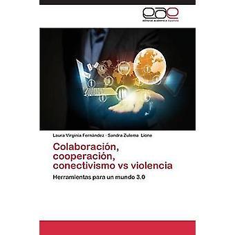 Ayara Cooperacion Conectivismo Vs Violencia von Fernandez Laura Virginia