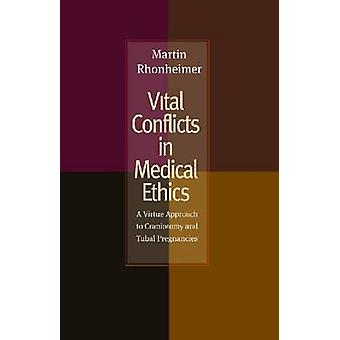 Vital Conflicts in Medical Ethics - A Virtue Approach to Craniotomy an