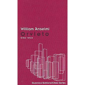 Orvieto URBS Vetus av William Anselmi