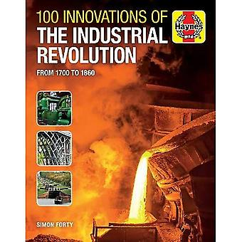100 innovations de la révolution industrielle: de 1700 à 1860