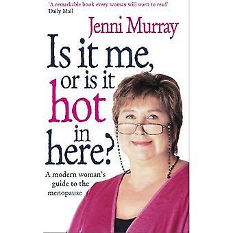 Ligt het aan mij of Is het warm hier?: een moderne Woman's Guide to de menopauze
