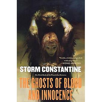 The Ghosts of Blood and Innocence by Storm Constantine - 978076530351