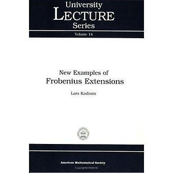 New Examples of Frobenius Extensions by Lars Kadison - 9780821819623