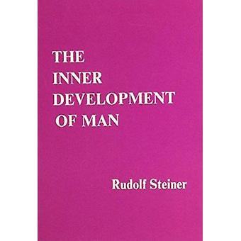 The Inner Development of Man by Rudolf Steiner - M. St.Goar - 9780910