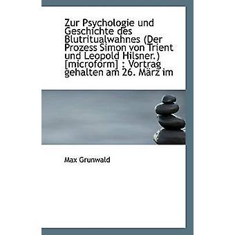 Zur Psychologie Und Geschichte Des Blutritualwahnes (Der Prozess Simo