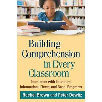 Building Comprehension in Every Classroom - Instruction with Literatur
