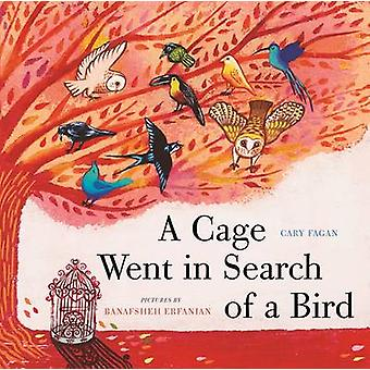 A Cage Went in Search of a Bird by Cary Fagan - 9781554988617 Book