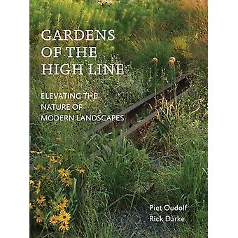 Gardens of the High Line - Elevating the Nature of Modern Landscapes b