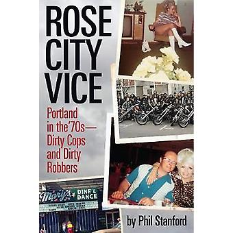 Rose City Vice - Portland in the 70's  Dirty Cops and Dirty Robbers