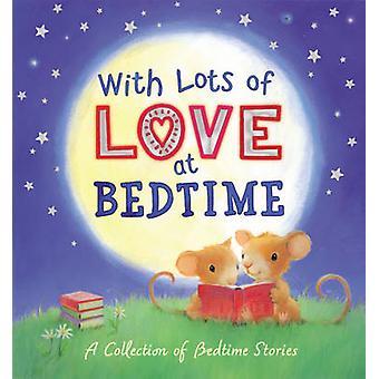 Med massor av kärlek vid sänggåendet-en samling av sänggåendet Stories-9781