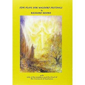 Five Plays for Waldorf Festivals by Richard Moore - 9781900169189 Book