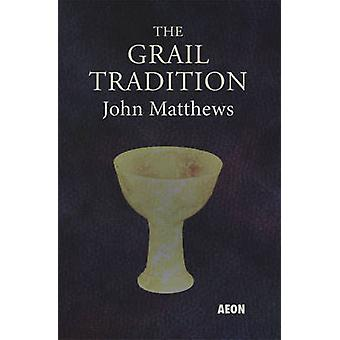 The Grail Tradition by John Matthews - 9781904658443 Book