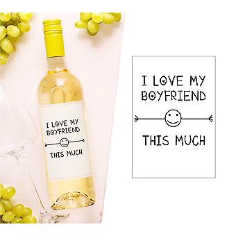I Love My Boyfriend This Much Wine Bottle Label
