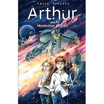 Arthur and the Mysterious Artefact by Craig Speakes