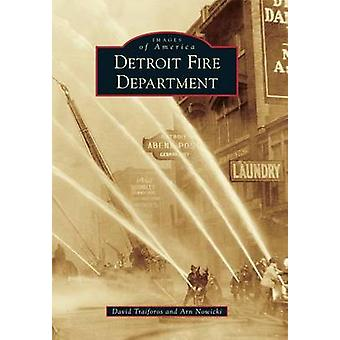 Detroit Fire Department by David Traiforos - Arn Nowicki - 9781467115