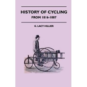 History Of Cycling  From 18161887 by Hillier & G. Lacy