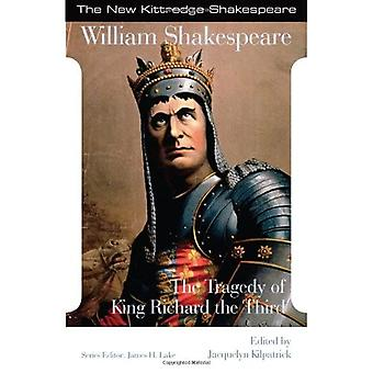 The Tragedy of King Richard the Third (New Kittredge Shakespeare)