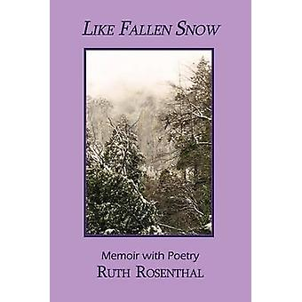 Like Fallen Snow by Rosenthal & Ruth
