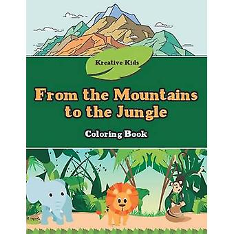 From the Mountains to the Jungle Coloring Book by Kreative Kids