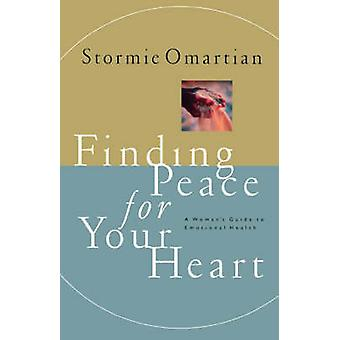 Finding Peace for Your Heart by Stormie Omartian