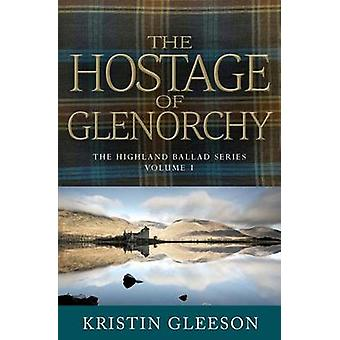 The Hostage of Glenorchy by Gleeson & Kristin