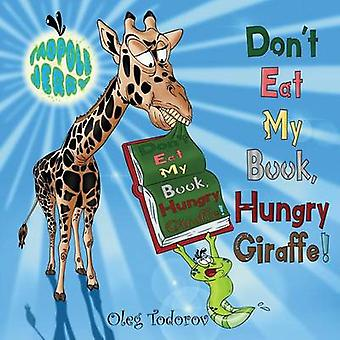 Tadpole Jerry Dont Eat My Book Hungry Giraffe by Todorov & Oleg