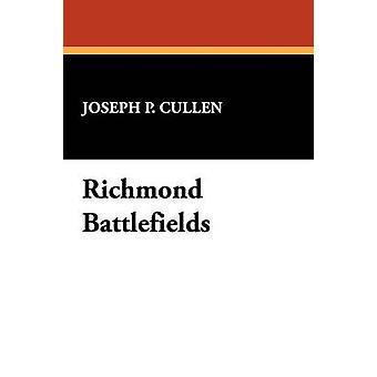 Richmond Battlefields by Cullen & Joseph P.