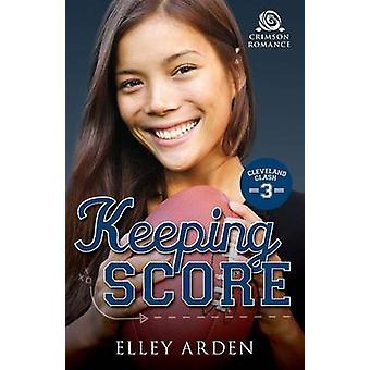 Keeping Score by Arden & Elley